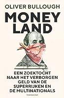 Moneyland: Een zoektocht naar het verborgen geld van de superrijken en de multinationals