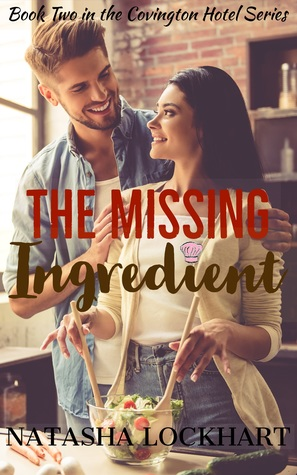 The Missing Ingredient (Covington Hotel Series, #2)