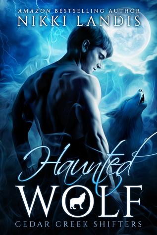 Haunted Wolf (Cedar Creek Shifters, #1)