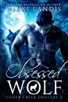 Obsessed Wolf (Cedar Creek Shifters #2)