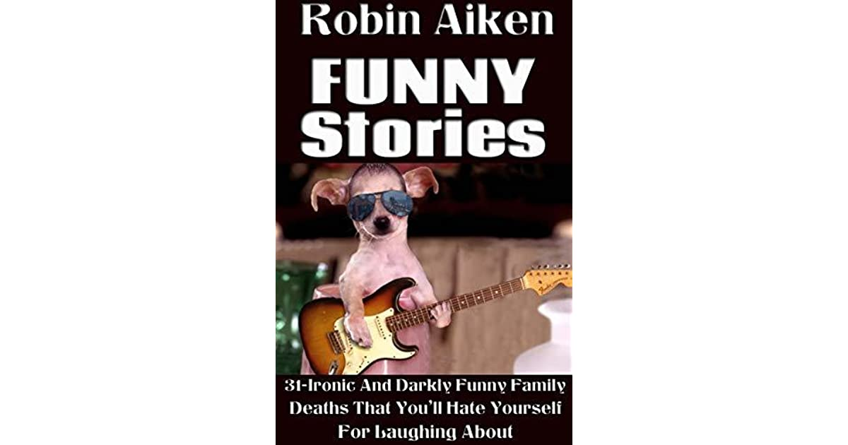 FUNNY STORIES BOOK: 31-Ironic And Darkly Funny Family Deaths