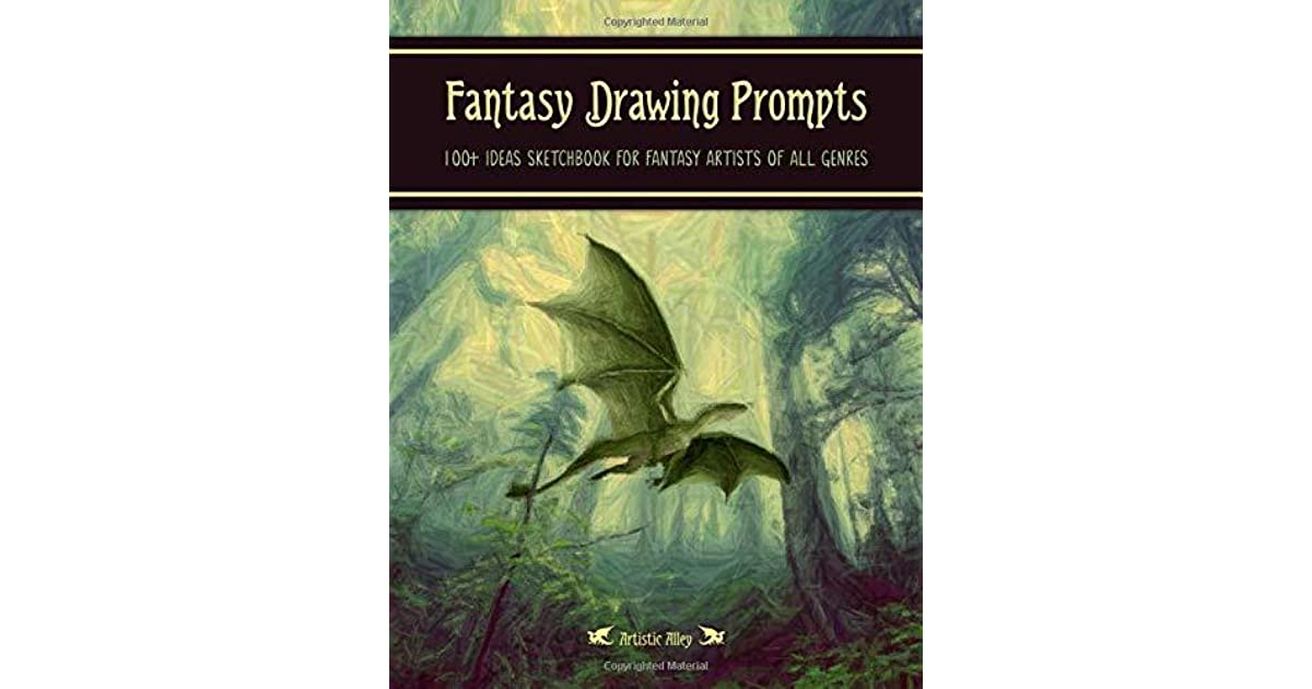 Fantasy Drawing Prompts 100 Ideas Sketchbook For Fantasy Artists