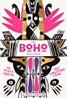 The Boho Manifesto: Live Your Unconventional Life to the Fullest