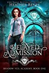 Delayed Admission (Shadow Veil Academy #1)