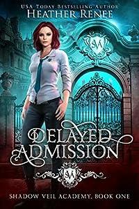 Delayed Admission (Shadow Veil Academy #1)