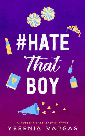 #HateThatBoy by Yesenia Vargas