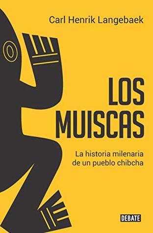 Los muiscas by Carl Henrik Langebaek