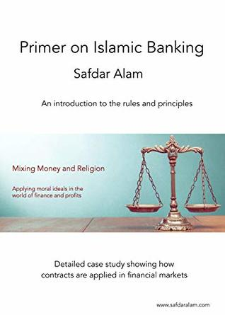Primer on Islamic Banking: An introduction to Islamic Banking and Finance, and the main contracts that are used, along with clear examples of how these contracts are used in market practice.