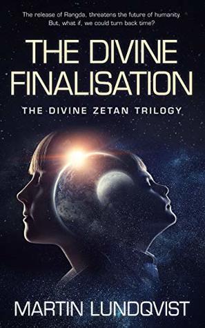 The Divine Finalisation (The Divine Zetan Trilogy Book 3)