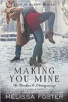 Making You Mine (The Bradens & Montgomerys (Pleasant Hill - Oak Falls) Book 5)