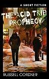 The Acid Trip Prophecy