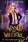 Kissed by Wildfire (The Cimmerian Cage, #1)