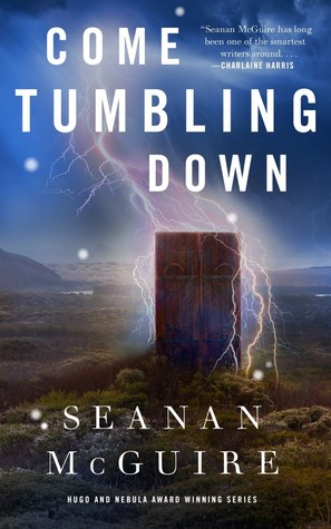 Book Review: Come Tumbling Down by Seanan McGuire
