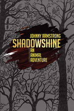 Shadowshine by Johnny Armstrong
