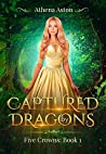 Captured by Dragons (Five Crowns, #1)