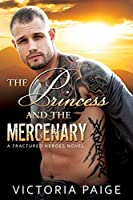 The Princess And The Mercenary (Fractured Heroes Book 1)