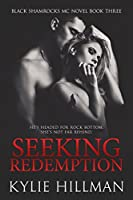 Seeking Redemption (Black Shamrocks MC, #3)