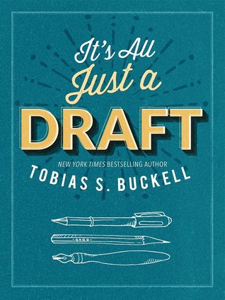 It's All Just A Draft by Tobias S. Buckell
