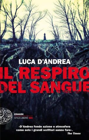 Il respiro del sangue by Luca D'Andrea