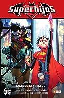Superhijos: Cuando sea mayor (Superhijos #1)