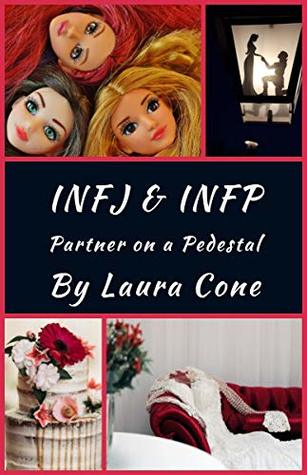 INFJ & INFP: Partner on a Pedestal by Laura Cone