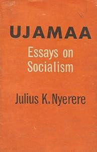 Ujamaa: Essays on Socialism