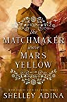 The Matchmaker Wore Mars Yellow: Mysterious Devices 3 (Magnificent Devices Book 18)