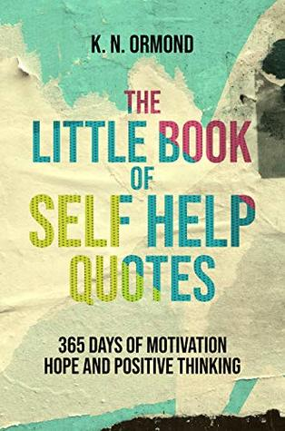 The Little Book of Self Help Quotes: 365 Days of Motivation ...