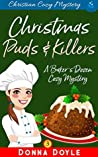 Christmas Puds and KIllers: Christian Cozy Mystery (A Baker's Dozen Cozy Mystery Book 3)