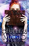 Book cover for Clueless Magic (A Witch's Grimoire Book 1)