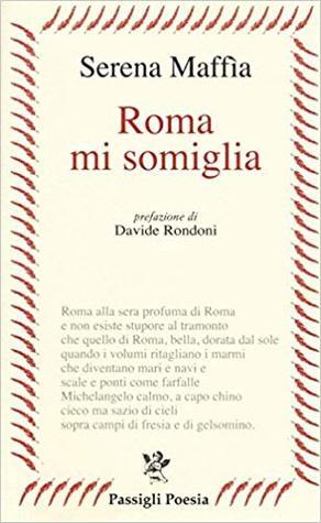 Roma mi somiglia by Serena Maffia