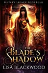 The Blade's Shadow (Ishtar's Legacy, #4)