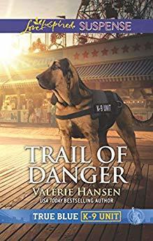 Trail of Danger (True Blue K-9 Unit #6)