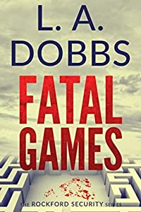 Fatal Games (Rockford Security #2)