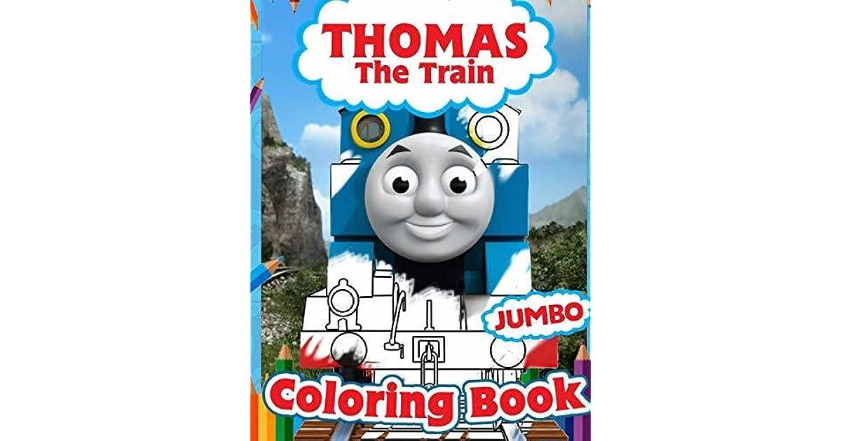 Thomas The Train Coloring Book: Jumbo Thomas Train Coloring Book For ...