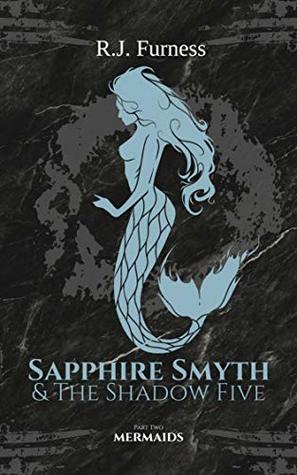 Mermaids (Sapphire Smyth & The Shadow Five, #2)