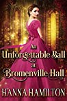 An Unforgettable Ball at Bromenville Hall