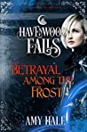 Betrayal Among the Frost (Havenwood Falls #26)