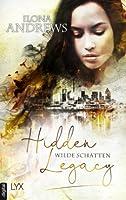 Wilde Schatten (Hidden Legacy, #3)
