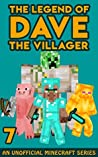 Dave the Villager 7: An Official Minecraft Book (The Legend of Dave the Villager)