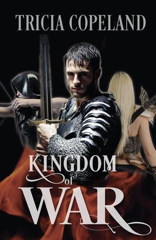Kingdom of War by Tricia Copeland