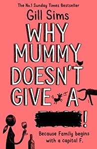 Why Mummy Doesn't Give a ****! (Why Mummy, #3)
