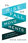Book cover for The Rise and Fall of Movements: A Roadmap for Leaders