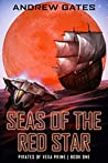 Seas of the Red Star (Pirates of Vexa Prime Book 1)
