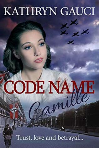 Code Name Camille by Kathryn Gauci