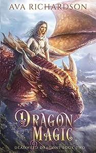 Dragon Magic (Deadweed Dragons, #2)