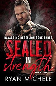 Sealed in Strength (Ravage MC Rebellion #3)