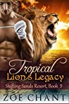 Tropical Lion's Legacy (Shifting Sands Resort, #9)