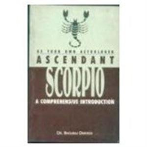 Be Your Own Astrologer Ascendant Scorpio by Bhojraj Dwivedi