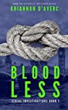 Bloodless (Serial Investigations, #1)
